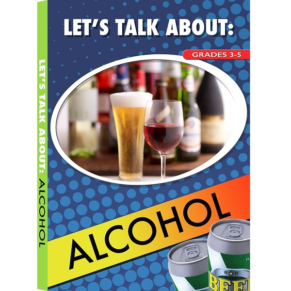 LET'S TALK ABOUT: ALCOHOL
