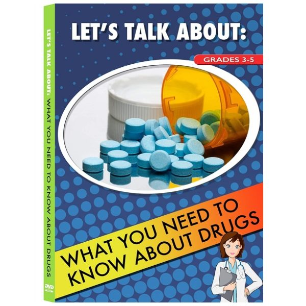 LET'S TALK ABOUT WHAT YOU NEED TO KNOW ABOUT DRUGS