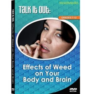 TALK IT OUT EFFECTS OF WEED ON YOUR BODY AND BRAIN