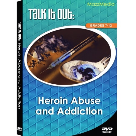 TALK IT OUT HEROIN ABUSE AND ADDICTION