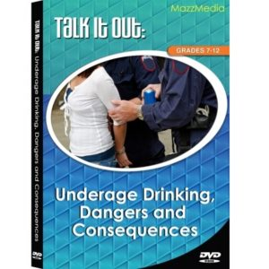 TALK IT OUT UNDERAGE DRINKING, DANGERS AND CONSEQUENCES