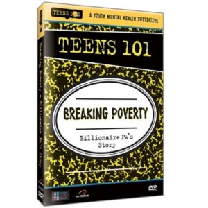 TEENS 101 BREAKING POVERTY - BILLIONAIRE PA'S STORY
