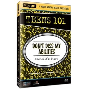 TEENS 101 DON'T DISS MY ABILITIES - MICHELLE'S STORY