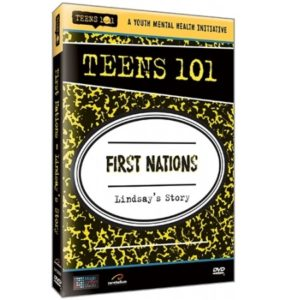 TEENS 101 FIRST NATIONS - LINDSAY'S STORY