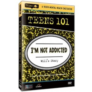 TEENS 101 I'M NOT ADDICTED - WILL'S STORY